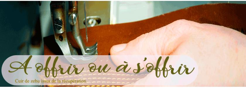 Articles en cuirs faits à la mains à offrir ou à s'offrir